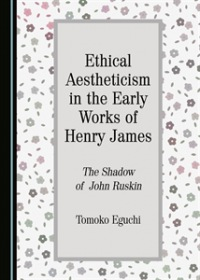 Ethical Aestheticism in the Early Works of Henry James
